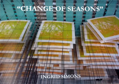 """CHANGE OF SEASONS"", Ingrid Simons, please click"